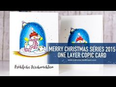 From Start To Finish: One Layer Copic Christmas Card - YouTube