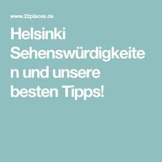 Helsinki Sehenswürdigkeiten und unsere besten Tipps!
