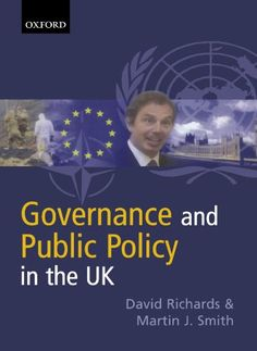 Governance and Public Policy in the United Kingdom by David Richards - Oxford University Press - ISBN 10 0199243921 - ISBN 13 0199243921 -… Central Government, Interest Groups, Every Day Book, Book Summaries, Best Selling Books, Book Recommendations, About Uk, Case Study, Textbook