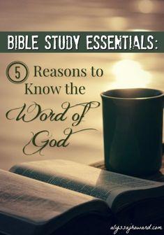 Bible Study Essentials: 5 Reasons to Know the Word of God | alyssajhoward.com