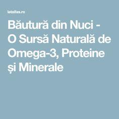 Băutură din Nuci - O Sursă Naturală de Omega-3, Proteine și Minerale