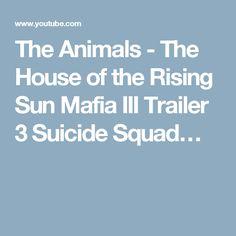The Animals - The House of the Rising Sun Mafia III Trailer 3 Suicide Squad…