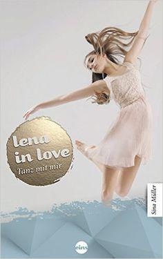 Lena in love: Tanz mit mir eBook: Sina Müller: Amazon.de: Bücher