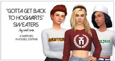 """smol-sims: """" HELLO PARTY PPL i made a new recolor!!!! Gotta Get Back to Hogwarts sweaters for all!!! I know that there are a lot of hogwarts jazz on simblr BUT i don't think there are enough simlish one's SO i made a sweater based off of this one..."""