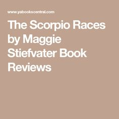 The Scorpio Races by Maggie Stiefvater Book Reviews