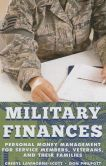 Military Finances: Personal Money Management for Service Members, Veterans, and Their Families by Cheryl Lawhorne-Scott, Don Philpott  #DOEBibliography