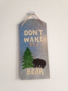 Rustic metal wall hanging, Don't wake the bear sign, nursery decor, babies do not disturb sign, woodland decor, outdoor lovers by CristinaVegaGallery on Etsy https://www.etsy.com/listing/262286565/rustic-metal-wall-hanging-dont-wake-the