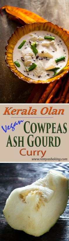 Kerala Olan- This is an easy to make curry with rice. Creamy vegan ash gourd cowpeas curry is delicious with no guilt feeling about health.