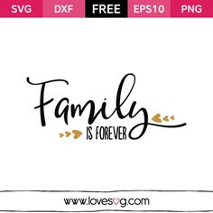 Free SVG cut files - Family is Forever