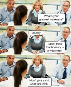 what is your greatest weakness saturday morning interview and