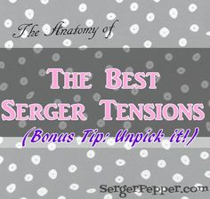Serger Pepper - Best Serger Tension tips - title