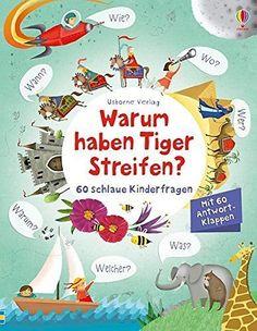 Warum haben Tiger Streifen?: 60 schlaue Kinderfragen: Amazon.de: Katie Daynes, Marie-Eve Tremblay: Bücher