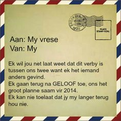 Afrikaanse Inspirerende Gedagtes & Wyshede: Aan: My vrese True Quotes, Words Quotes, Wise Words, Motivational Quotes, Inspirational Quotes, Qoutes, Sayings, Afrikaanse Quotes, Rhymes Songs