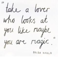 Because you ARE magic, sweetheart.