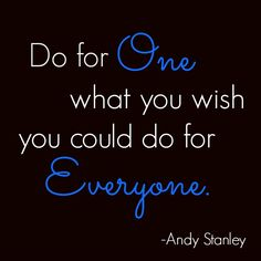 """""""Do for one quote"""" by Andy Stanley"""