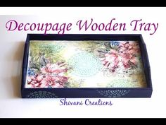 Decoupage Wooden Tray/ Decoupage Tutorial for Beginners Decoupage Glass, Napkin Decoupage, Decoupage Tutorial, Decoupage Furniture, Decoupage Vintage, Decoupage Ideas, Decoupage Drawers, Doll Tutorial, Christmas Swags