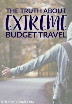 """Budget travel is unique to everyone. The broadest definition of budget travel is being financially conscious during your travels. I define extreme budget travel — or what I like to call traveling """"on the hobo"""" — as traveling while spending the least amount of money possible."""