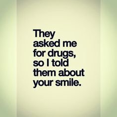 Your smile :)