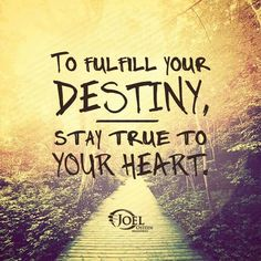 It's your life it's your choices, fulfill your Destiny!