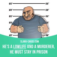 """""""Lowlife"""" means a criminal or disreputable person.  Example: He's a lowlife and a murderer, he must stay in prison.  Get our apps for learning English: learzing.com"""