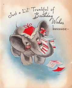 Just A L'il' Trunkful... vintage birthday card wishes elephant