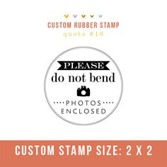 """Adorable """"please do not bend, photos enclosed"""" stamp, perfect for client packages going through the mail!    http://www.corinanielsen.com/shop/product.php?productid=552"""