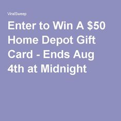 Enter to Win A $50 Home Depot Gift Card - Ends Aug 4th at Midnight