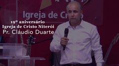 Pr. Cláudio Duarte - 19º aniversário Igreja de Cristo Niterói - 23/10/2014