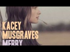 Kacey Musgraves - 'Merry Go 'Round' - (lyrics in description) -Love the banjo in this song:)