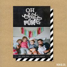 OH WHAT FUN Chalkboard Christmas Card // Hen & Co. x Little Baby Garvin