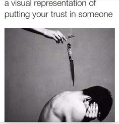 Always look behind you when putting your faith in someone else, lest you end up with a dagger in the back