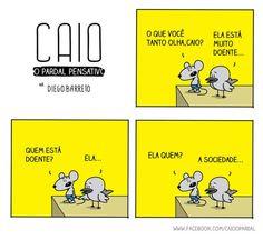 por Diego Barreto Caio, o pardal pensativo.http://www.caioopardal.com.br/