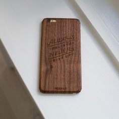 """""""Always Believe, Never Give Up"""" iphone 6 and plus wooden cases #iphone6cases #wodnut"""