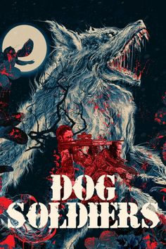Best Movie Posters, Movie Poster Art, Horror Posters, Horror Films, Sean Pertwee, Dog Soldiers, Special Ops, The Howling, Local Girls