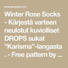 """Winter Rose Socks - Kärjestä varteen neulotut kuviolliset DROPS sukat """"Karisma""""-langasta. - Free pattern by DROPS Design"""