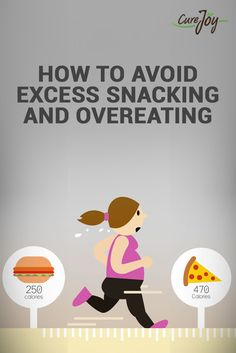 How To Avoid Excess Snacking And Overeating?
