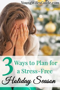 Planning for the holidays can be a struggle but taking just a little bit of time to prepare can make all the difference. If you are careful not to overload yourself, make a plan and allow some time to be still you are on your way to a much less stressful holiday season. http://youngwifesguide.com/plan-stress-free-holiday-season/