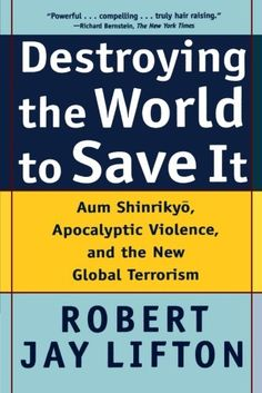 Destroying the World to Save It: Aum Shinrikyo, Apocalyptic Violence, and the New Global Terrorism National Book Award Winners, John Jay College, Good Or Well, Weapon Of Mass Destruction, Destroyer Of Worlds, World Religions, Used Books, Book Publishing, Trapper Keeper