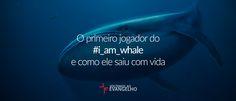 O primeiro jogador do #i_am_whale – e como ele saiu com vida