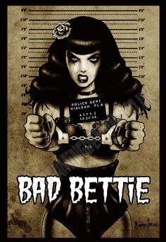 "Bad Bettie!  -  by: Marcus Jones  -  material: ""Thick Card""  -  size: 11.5"" x 8"" (other sizes may be available)  -  $10.00"