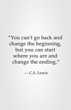 Image result for we can never change our beginnings but next steps can change our endings
