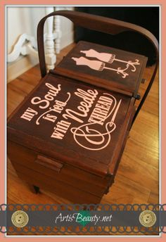 """ART IS BEAUTY: """"MY SOUL IS FED"""" Sewing box makeover for Mothers day."""