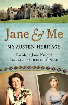 A new book aiming to satisfy this craving for all things Austen is Caroline Jane Knight's Jane & Me: My Austen Heritage.