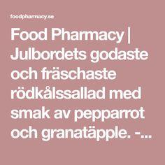 Food Pharmacy | Julbordets godaste och fräschaste rödkålssallad med smak av pepparrot och granatäpple. - Food Pharmacy