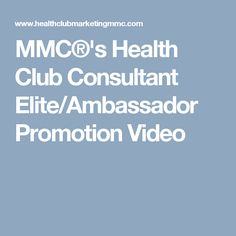 MMC®'s Health Club Consultant Elite/Ambassador Promotion Video