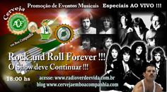 Cerveja em Boa Companhia: ROCK AND ROLL FOREVER, O Show deve continuar !!!