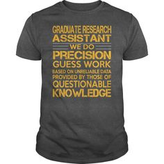 Graduate Research Assistant We Do Precision Guess Work Knowledge T-Shirts, Hoodies
