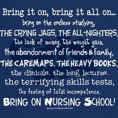 Bring on Nursing School http://media-cache5.pinterest.com/upload/236368680412301807_nMcwlWq1_f.jpg Sweetaprils nursing school is not for sissies