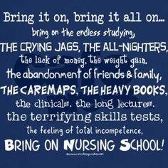 Bring on Nursing School http://media-cache5.pinterest.com/upload/236368680412301807_nMcwlWq1_f.jpg Sweetaprils nursing school is not for sissies