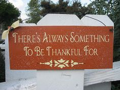 There's always something to be thankful for....